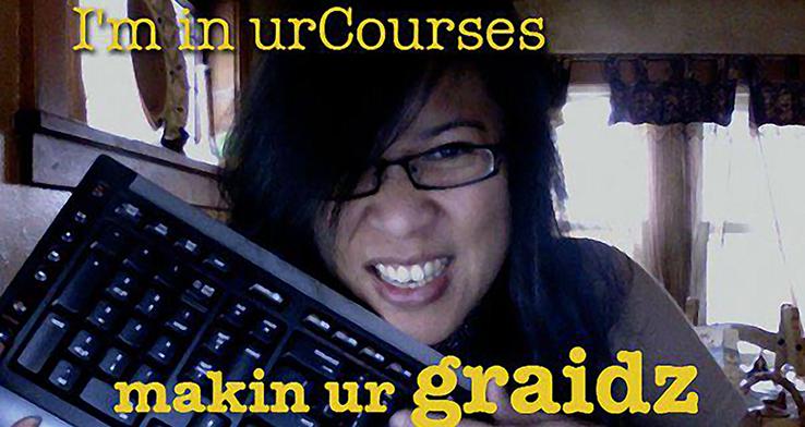 I'm in UrCourses Makin Ur Graidz